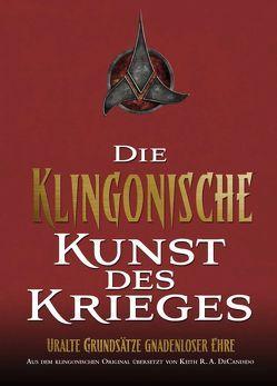 Star Trek: Die Klingonische Kunst des Krieges von De Candido,  Keith R. A., Kentopf,  Sanni, Parmiter,  Helga