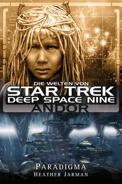 Star Trek – Die Welten von Deep Space Nine 02: Andor – Paradigma von Jarman,  Heather