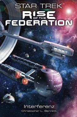 Star Trek – Rise of the Federation 5 von Bennett,  Christopher L, Perplies,  Bernd