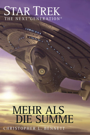Star Trek – The Next Generation 05: Mehr als die Summe von Bennett,  Christopher L, Perplies,  Bernd
