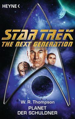 Star Trek – The Next Generation: Planet der Schuldner von Anton,  Uwe, Thompson,  W. R.