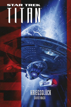 Star Trek – Titan: Kriegsglück von Mack,  David, Pannen,  Stephanie