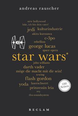 Star Wars. 100 Seiten von Rauscher,  Andreas