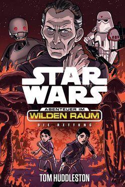 Star Wars Abenteuer im Wilden Raum 6: Die Rettung von Huddleston,  Tom, Kasprzak,  Marc