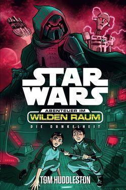 Star Wars Abenteuer im Wilden Raum 4: Die Dunkelheit von Huddleston,  Tom, Kasprzak,  Andreas