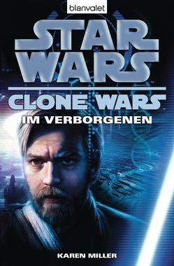 Star Wars. Clone Wars 4. Im Verborgenen von Kasprzak,  Andreas, Miller,  Karen