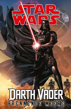 Star Wars Comics: Darth Vader (Ein Comicabenteuer): Brennende Meere von Camuncoli,  Giuseppe, Kirk,  Leonard, Nagula,  Michael, Soule,  Charles, Wendig,  Chuck