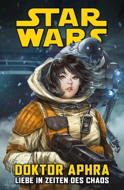 Star Wars Comics: Doktor Aphra IV: Liebe in Zeiten des Chaos von Aardvark,  Justin, Spurrier,  Simon, Walker,  Kev