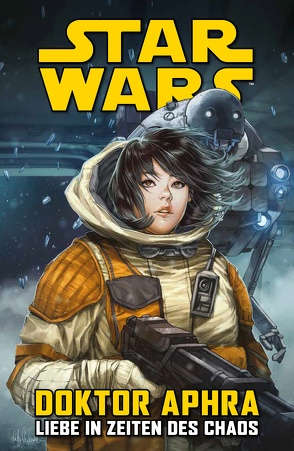 Star Wars Comics: Doktor Aphra IV: Liebe in Zeiten des Chaos von Spurrier,  Simon, Walker,  Kev