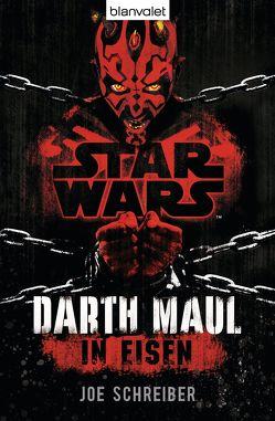 Star Wars™ Darth Maul: In Eisen von Kasprzak,  Andreas, Schreiber,  Joe