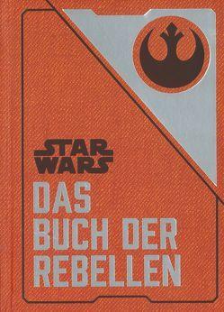 Star Wars: Das Buch der Rebellen von Kasprzak,  Andreas, Wallace,  Daniel