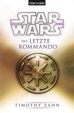 Star Wars™ Das letzte Kommando von Zahn,  Timothy, Ziegler,  Thomas