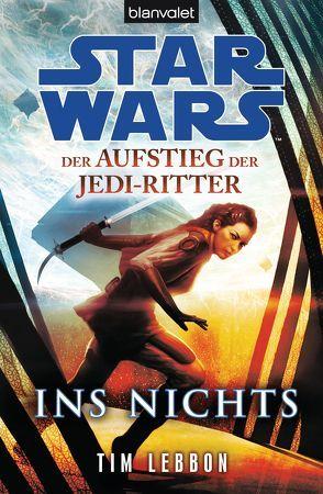 Star Wars™ Der Aufstieg der Jedi-Ritter – von Kasprzak,  Andreas, Lebbon,  Tim