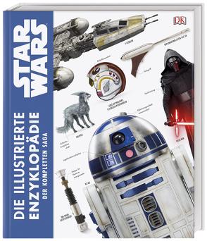 Star Wars™ Die illustrierte Enzyklopädie der kompletten Saga von Fry,  James, Hidalgo,  Pablo, Luceno,  James, Reynolds,  David West, Windham,  Ryder