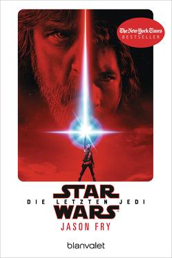 Star Wars™ – Die letzten Jedi von Fry,  Jason, Kasprzak,  Andreas
