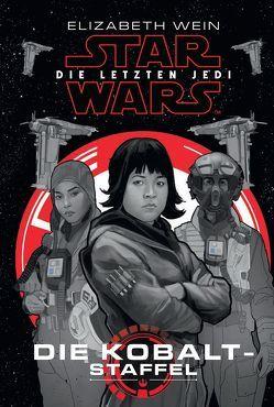 Star Wars: Die letzten Jedi – Die Kobalt-Staffel von Kasprzak,  Andreas, Noto,  Phil, Toneguzzo,  Tobias, Wein,  Elizabeth