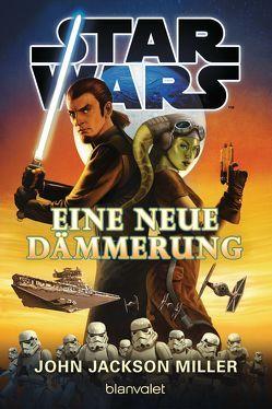 Star Wars™ – Eine neue Dämmerung von Jackson Miller,  John, Link,  Michaela