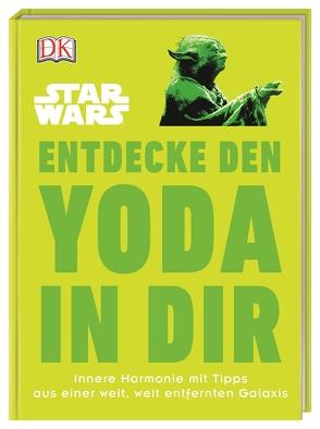 Star Wars™ Entdecke den Yoda in dir von Blauvelt,  Christian