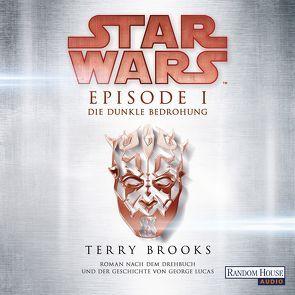 Star Wars™ – Episode I – Die dunkle Bedrohung von Brooks,  Terry, Moog,  Philipp, Winter,  Regina