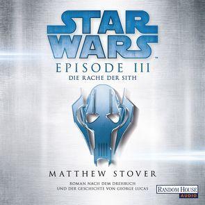 Star Wars™ – Episode III – Die Rache der Sith von Brandhorst,  Andreas, Moog,  Philipp, Stover,  Matthew