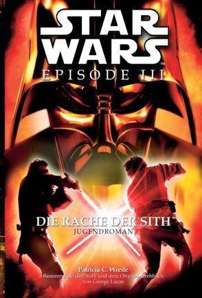 Star Wars Episode III, Jugendroman zum Film von Wrede,  Patricia C