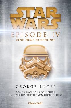 Star Wars™ – Episode IV – Eine neue Hoffnung von Lucas,  George, Westermayr,  Tony
