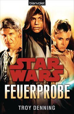 Star Wars™ Feuerprobe von Denning,  Troy, Kasprzak,  Andreas