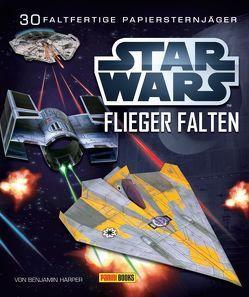 STAR WARS Flieger falten: Falte 30 Papier-Sternenjäger von Harper,  Benjamin, Murphy,  Pat