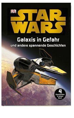 Star Wars™ Galaxis in Gefahr von Beecroft,  Simon, Saunders,  Catherine