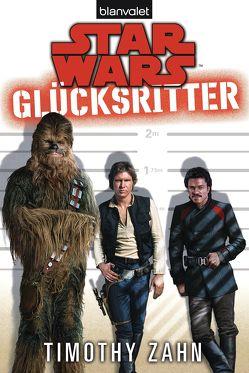 Star Wars™ Glücksritter von Kasprzak,  Andreas, Zahn,  Timothy