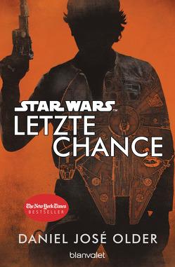 Star Wars™ – Letzte Chance von Kasprzak,  Andreas, Older,  Daniel José
