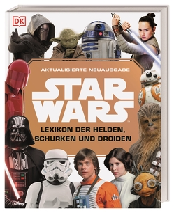 Star Wars™ Lexikon der Helden, Schurken und Droiden von Beecroft,  Simon, Dowsett,  Elizabeth, Hidalgo,  Pablo