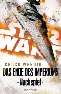 Star Wars™ – Nachspiel von Kasprzak,  Andreas, Wendig,  Chuck