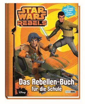 Star Wars Rebels: Das Rebellen-Buch für die Schule von Hoffart,  Nicole