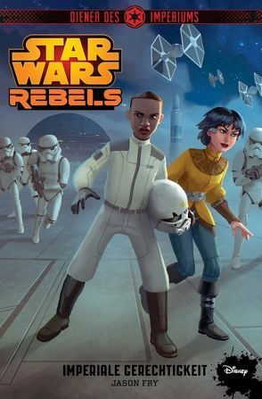 STAR WARS Rebels von Fry,  Jason