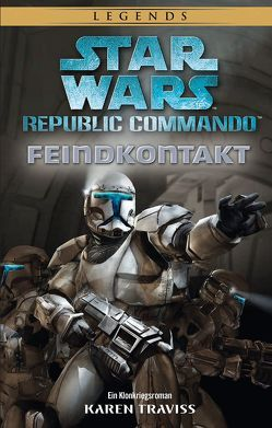 Star Wars: Republic Commando – Feindkontakt (Neuausgabe) von Dinter,  Jan, Traviss,  Karen