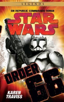 Star Wars Republic Commando: Order 66 (Neuausgabe) von Traviss,  Karen
