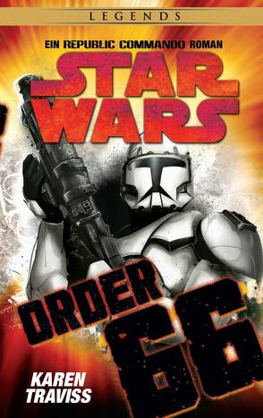 Star Wars Republic Commando: Order 66 (Neuausgabe) von Dinter,  Jan, Traviss,  Karen