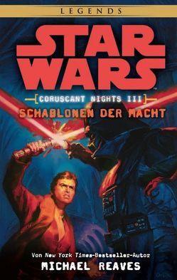 Star Wars: Schablonen der Macht (Coruscant Nights 3) von Reaves,  Michael