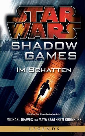 Star Wars: Shadow Games – Im Schatten von Bohnhoff,  Maya Kaathryn, Reaves,  Michael