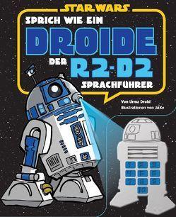 STAR WARS Sprich wie ein Droide von Droid,  Urma, Ke,  JA