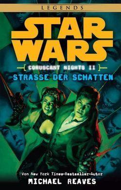 Star Wars: Straße der Schatten (Coruscant Nights 2) von Reaves,  Michael