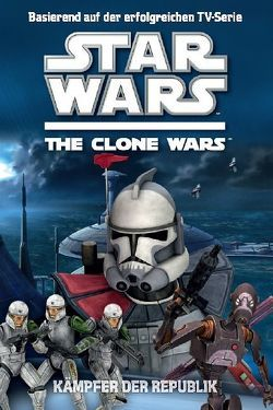Star Wars The Clone Wars Jugendroman von Valois,  Rob