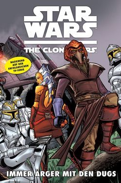 Star Wars: The Clone Wars (zur TV-Serie) von de Falco,  Tom, Etherington,  Robin, Hoskin,  Rik, Ponce,  Andres, Roberts,  Tanya, Silney,  Will, Spiers,  Barry