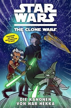 Star Wars: The Clone Wars (zur TV-Serie) von de Falco,  Tom, Etherington,  Robin, Hoskin,  Rik, Ponce,  Andres, Roberts,  Tanya, Silney,  Will