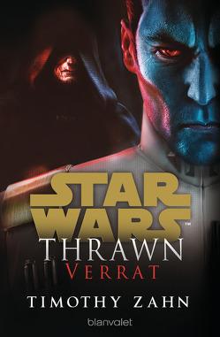 Star Wars™ Thrawn – Verrat von Kasprzak,  Andreas, Zahn,  Timothy