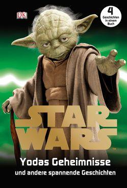 Star Wars™ Yodas Geheimnisse von Last,  Shari, Saunders,  Catherine