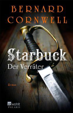 Starbuck: Der Verräter von Cornwell,  Bernard, Fell,  Karolina