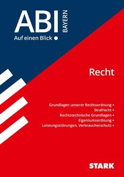STARK Abi – auf einen Blick! Wirtschaft/Recht Bayern: Recht von Zirkenbach,  Tino