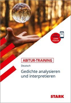 STARK Abitur-Training – Deutsch Gedichte analysieren und interpretieren von Wöhrle,  Peter